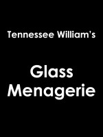 Glass Menagerie, The