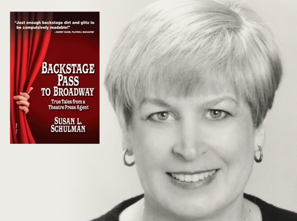 "Susan L. Schulman and the Cover of Her New Book ""Backstage Pass to Broadway"""